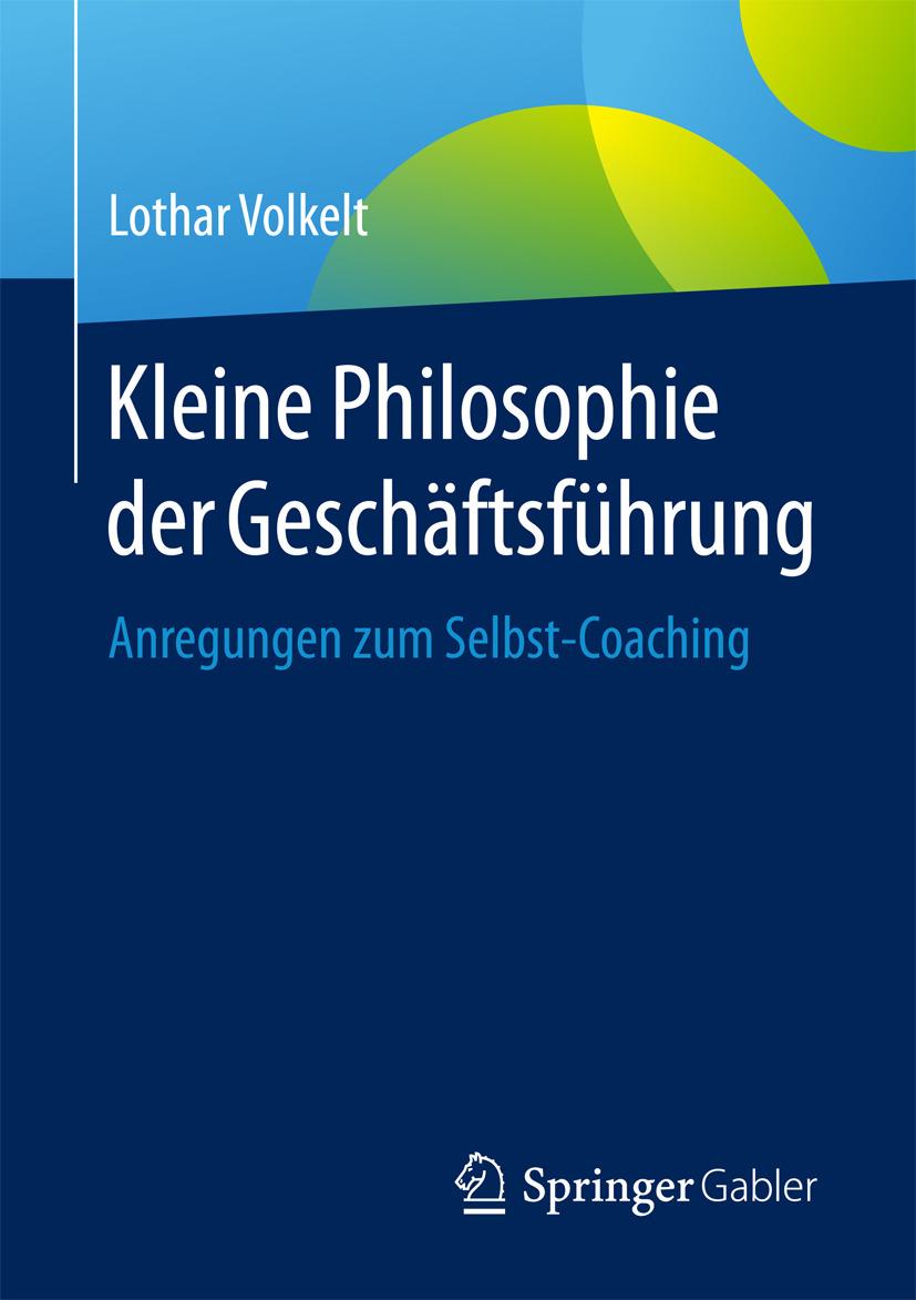 Volkelt, Lothar - Kleine Philosophie der Geschäftsführung, ebook