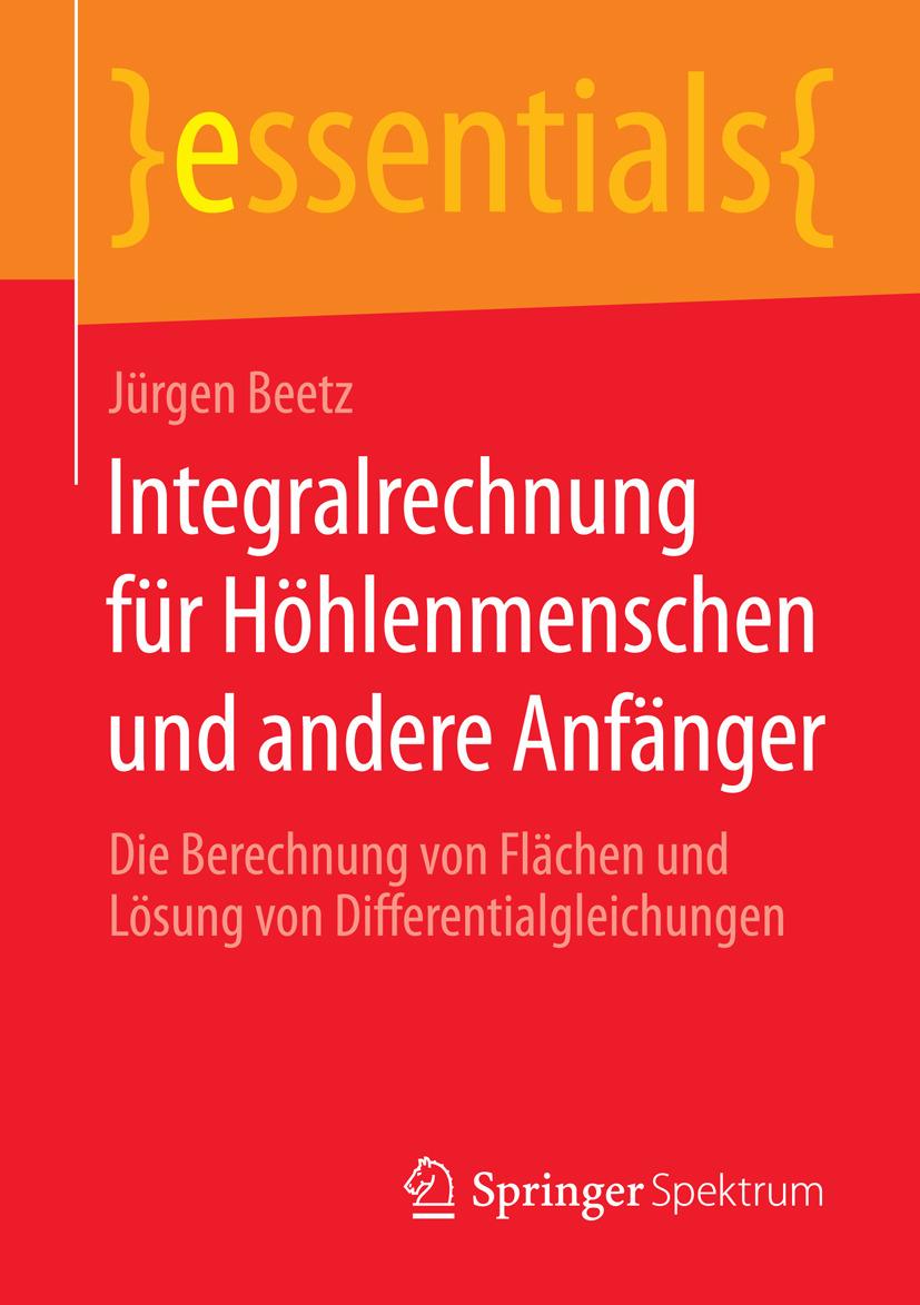 Beetz, Jürgen - Integralrechnung für Höhlenmenschen und andere Anfänger, ebook