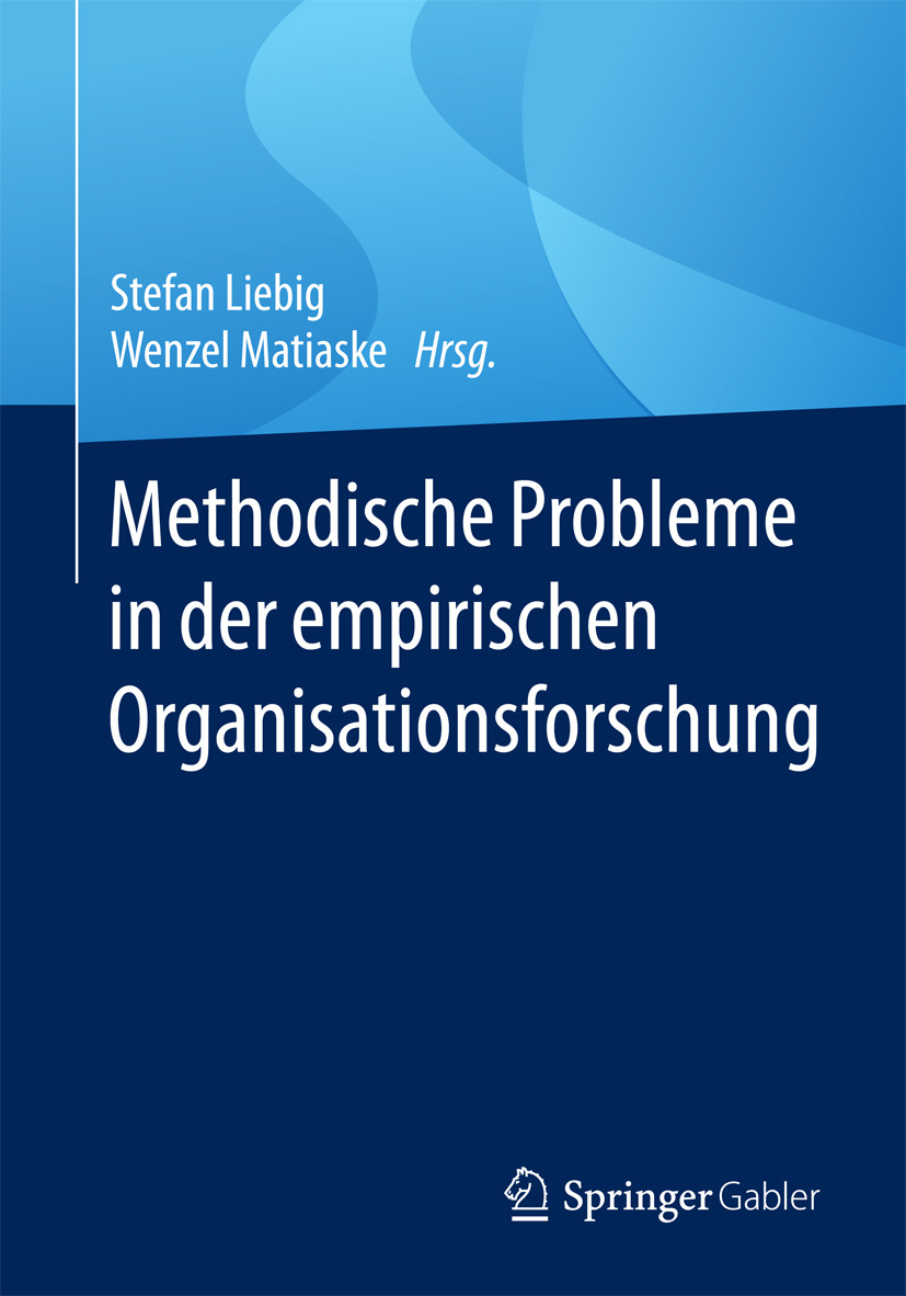 Liebig, Stefan - Methodische Probleme in der empirischen Organisationsforschung, ebook