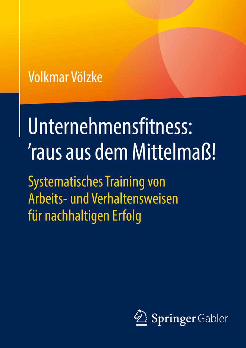 Völzke, Volkmar - Unternehmensfitness: 'raus aus dem Mittelmaß!, ebook