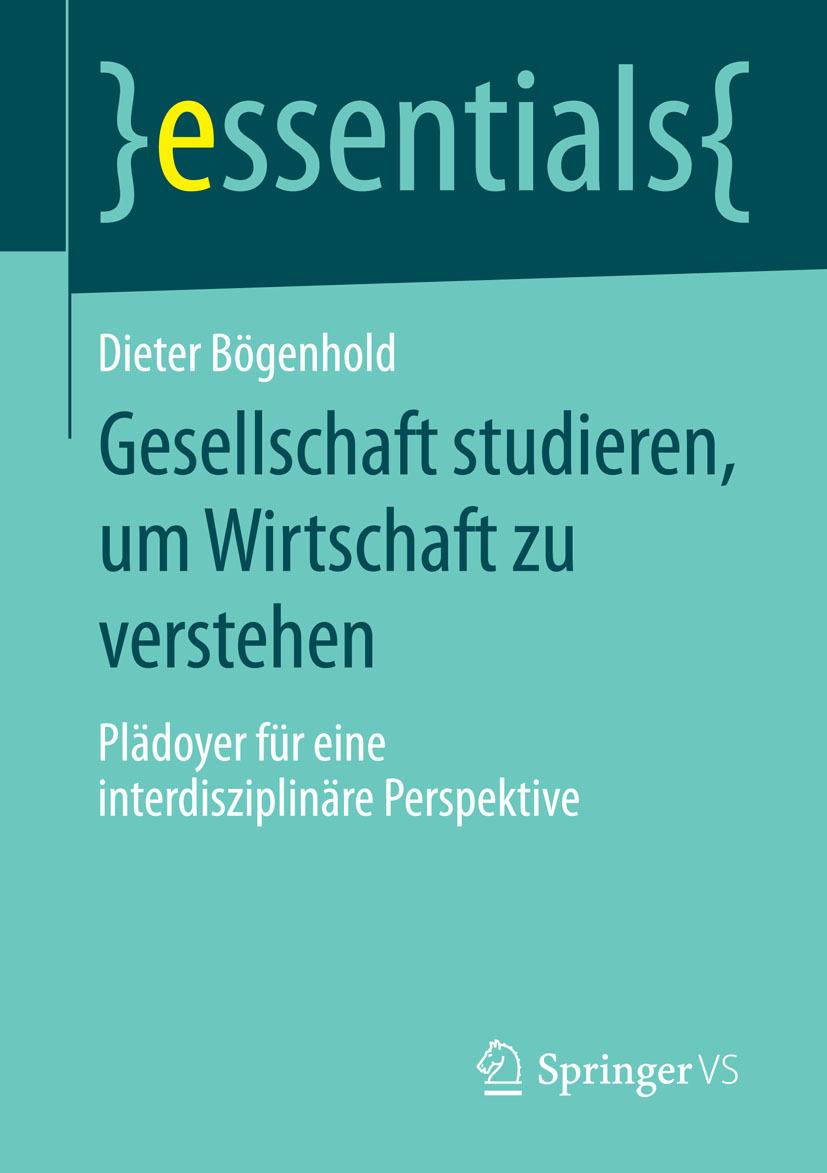 Bögenhold, Dieter - Gesellschaft studieren, um Wirtschaft zu verstehen, ebook