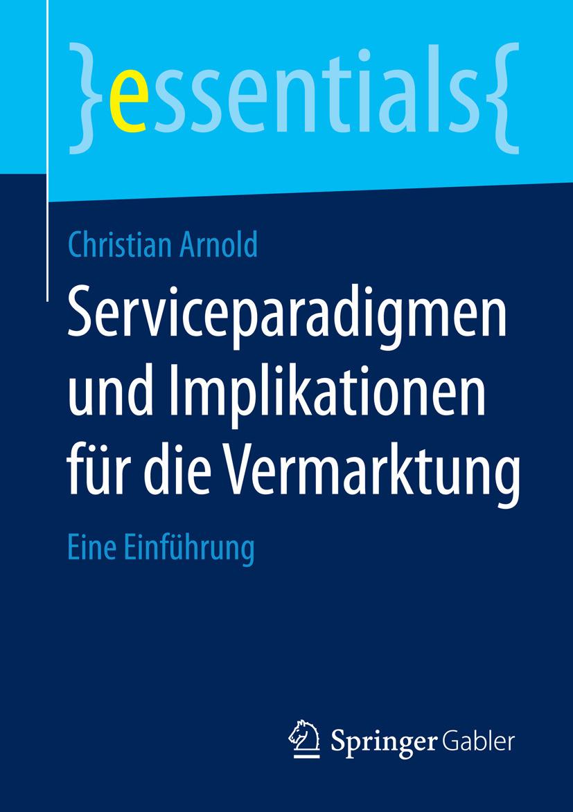 Arnold, Christian - Serviceparadigmen und Implikationen für die Vermarktung, e-kirja