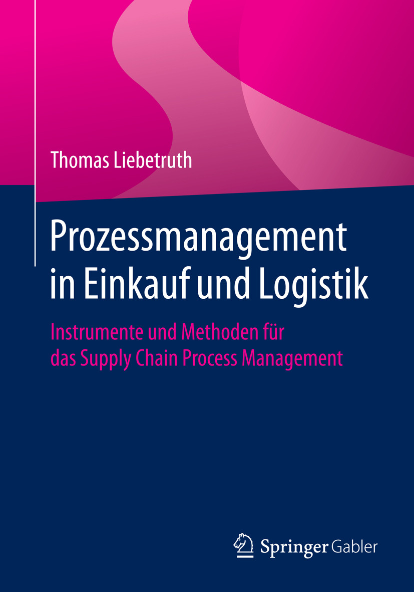 Liebetruth, Thomas - Prozessmanagement in Einkauf und Logistik, ebook