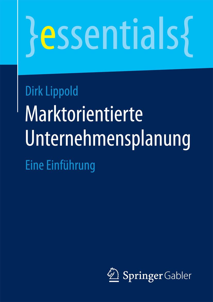 Lippold, Dirk - Marktorientierte Unternehmensplanung, ebook