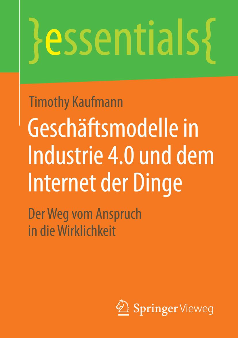 Kaufmann, Timothy - Geschäftsmodelle in Industrie 4.0 und dem Internet der Dinge, ebook