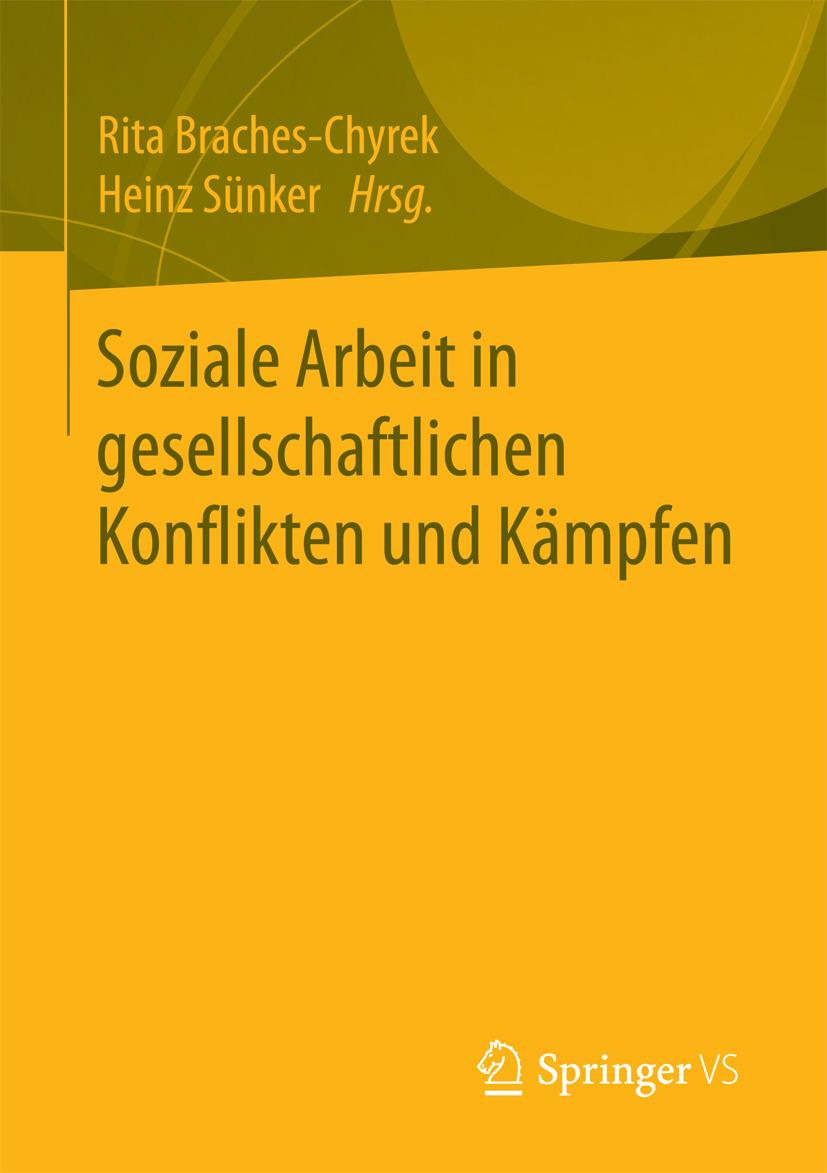 Braches-Chyrek, Rita - Soziale Arbeit in gesellschaftlichen Konflikten und Kämpfen, ebook