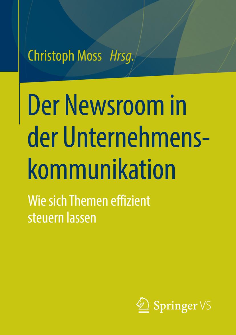 Moss, Christoph - Der Newsroom in der Unternehmenskommunikation, ebook