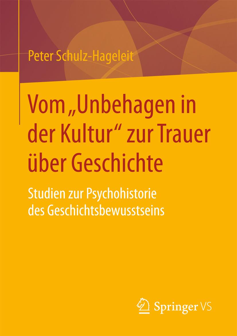 """Schulz-Hageleit, Peter - Vom """"Unbehagen in der Kultur"""" zur Trauer über Geschichte, ebook"""