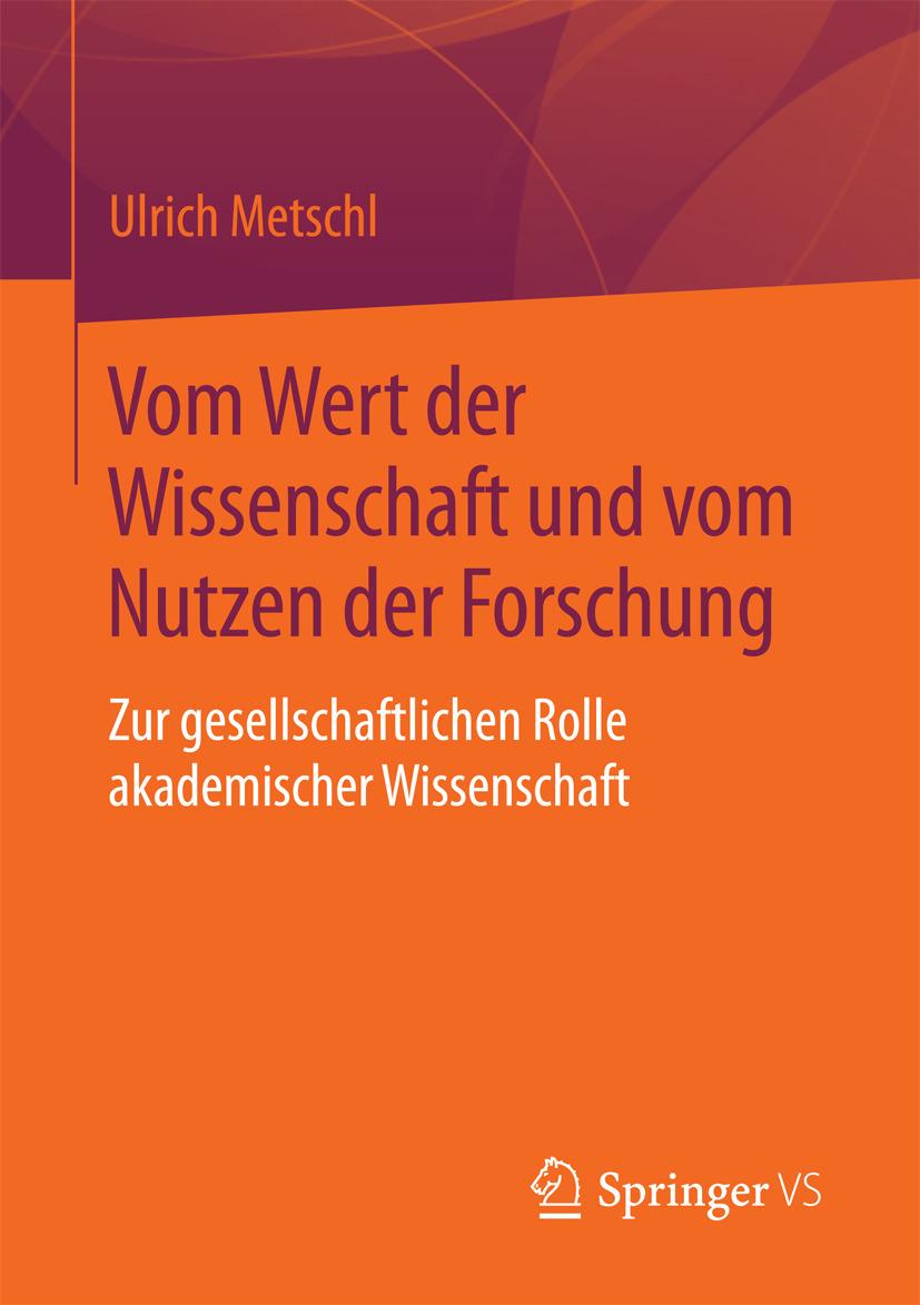 Metschl, Ulrich - Vom Wert der Wissenschaft und vom Nutzen der Forschung, ebook