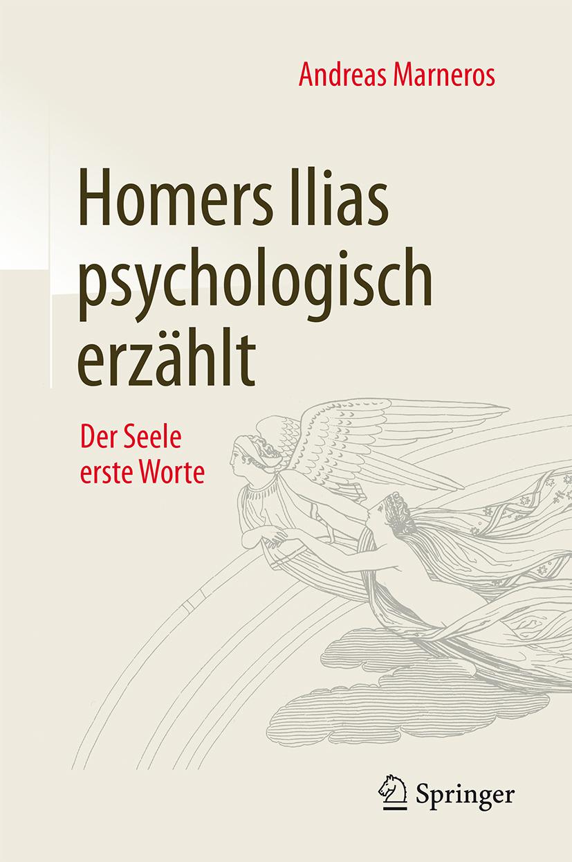 Marneros, Andreas - Homers Ilias psychologisch erzählt, e-bok