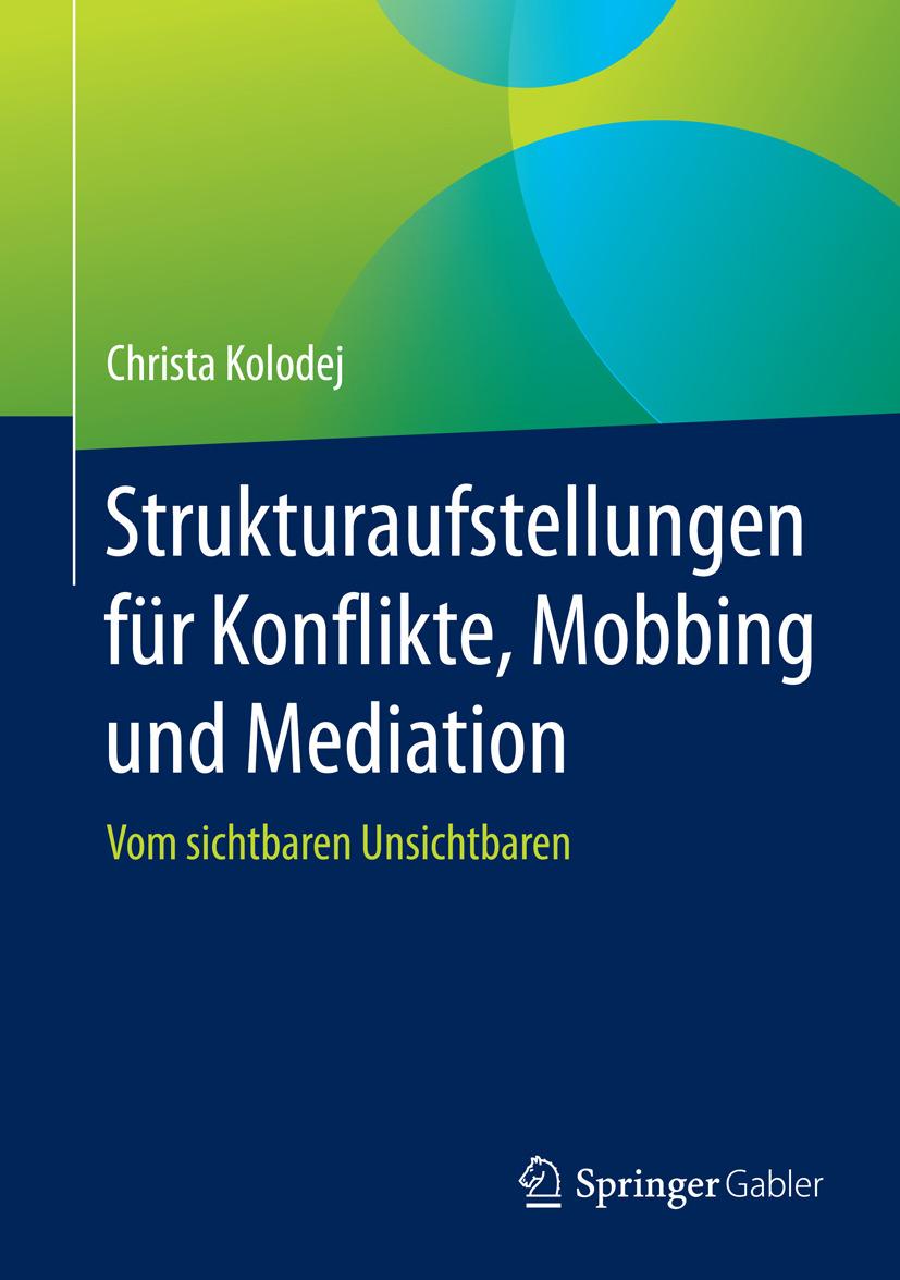 Kolodej, Christa - Strukturaufstellungen für Konflikte, Mobbing und Mediation, ebook
