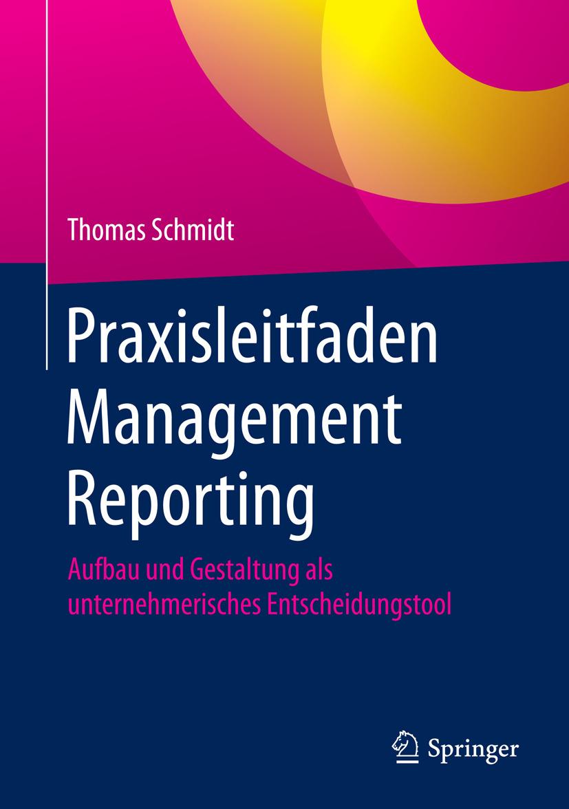 Schmidt, Thomas - Praxisleitfaden Management Reporting, ebook
