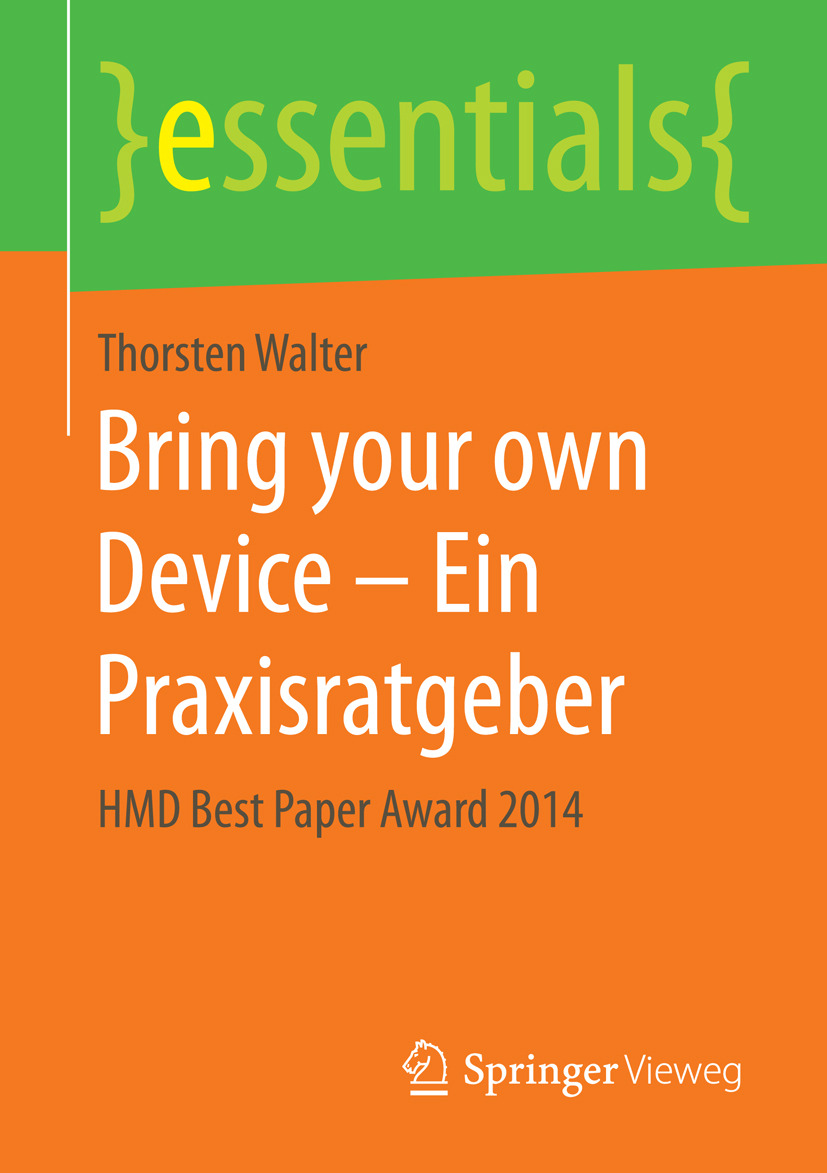 Walter, Thorsten - Bring your own Device – Ein Praxisratgeber, ebook