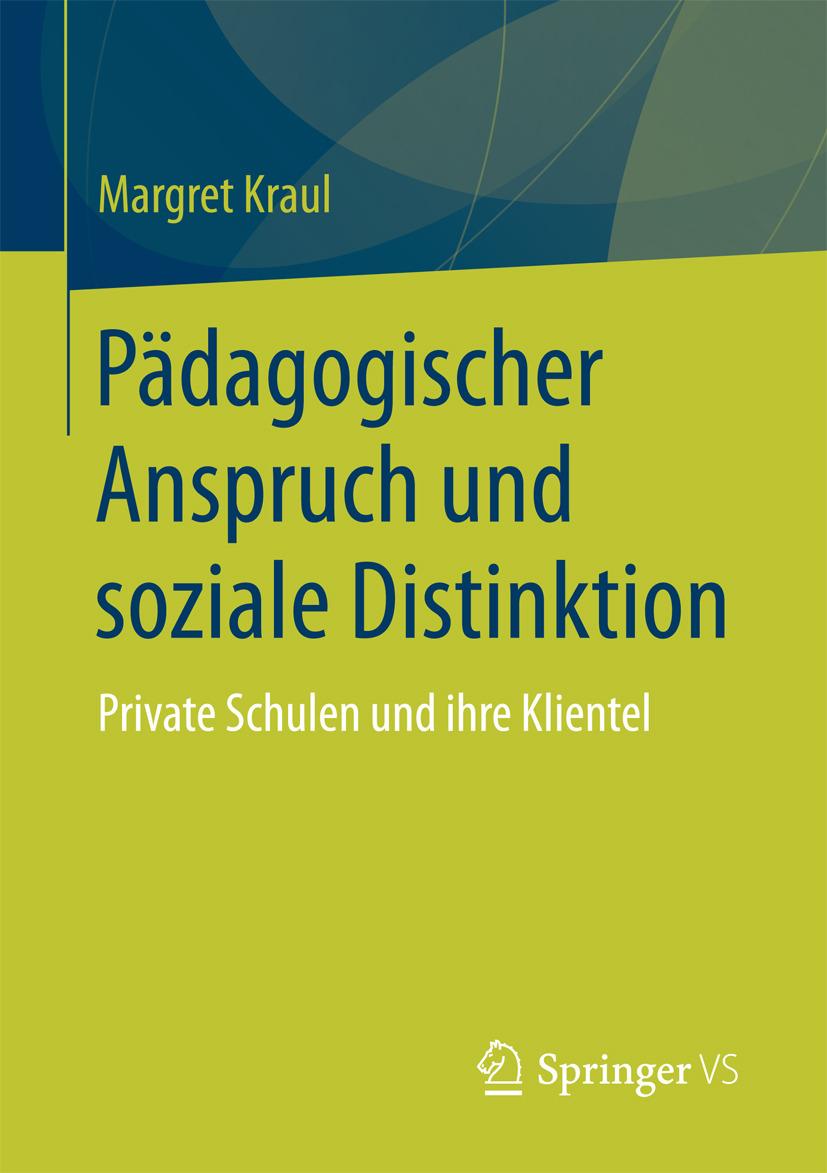 Kraul, Margret - Pädagogischer Anspruch und soziale Distinktion, ebook