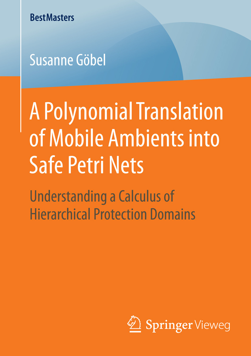 Göbel, Susanne - A Polynomial Translation of Mobile Ambients into Safe Petri Nets, ebook
