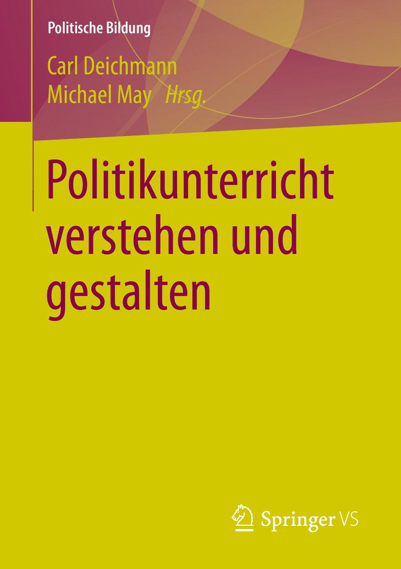 Deichmann, Carl - Politikunterricht verstehen und gestalten, ebook