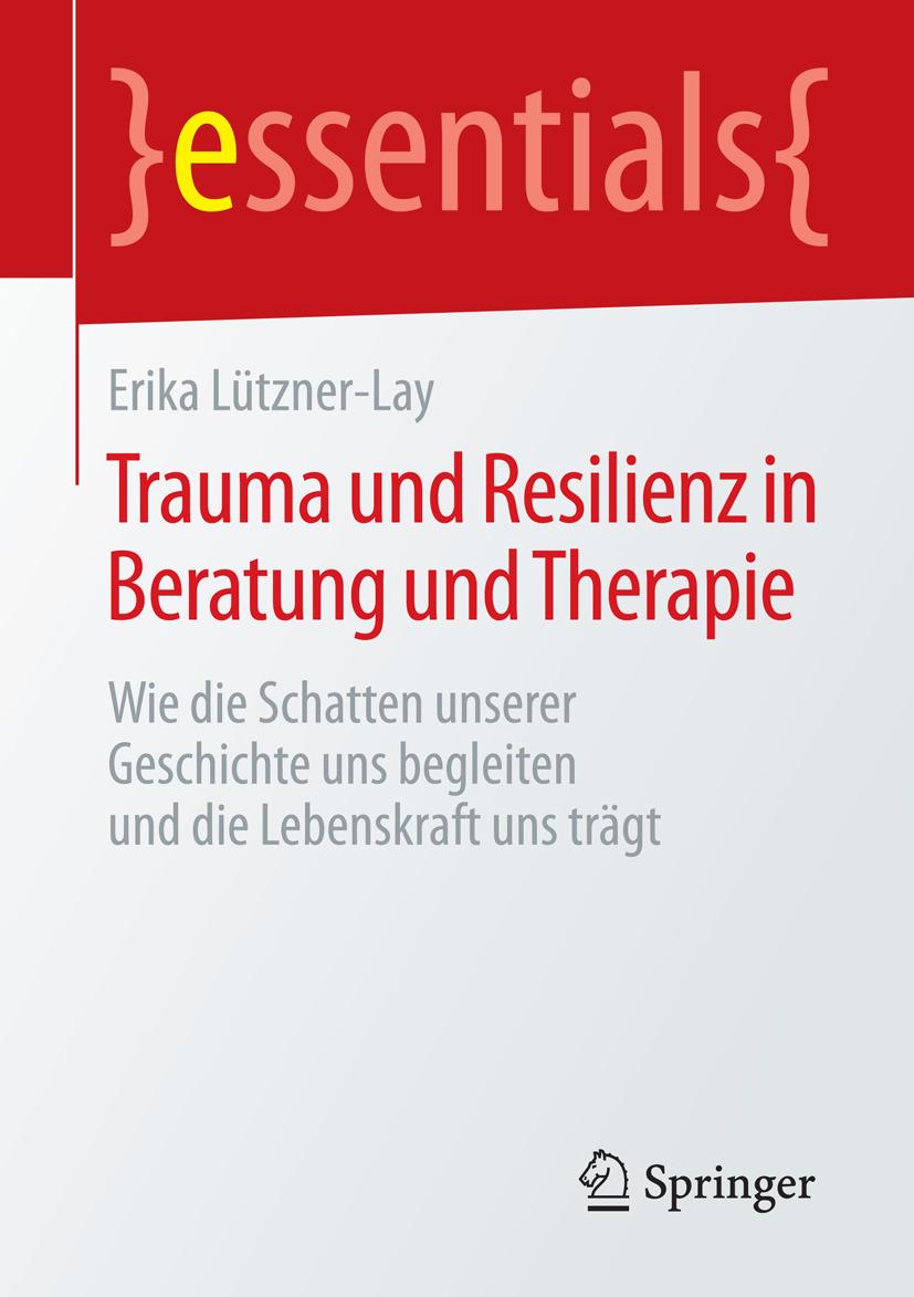 Lützner-Lay, Erika - Trauma und Resilienz in Beratung und Therapie, ebook