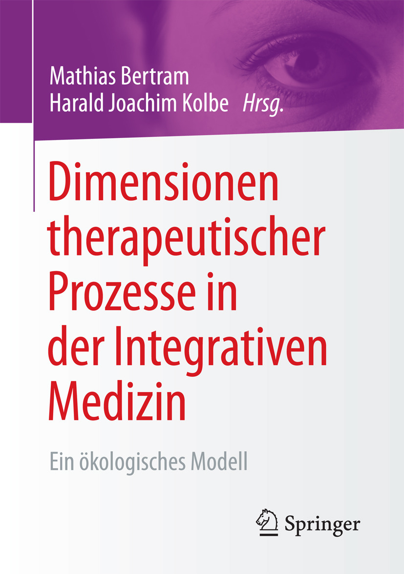 Bertram, Mathias - Dimensionen therapeutischer Prozesse in der Integrativen Medizin, ebook