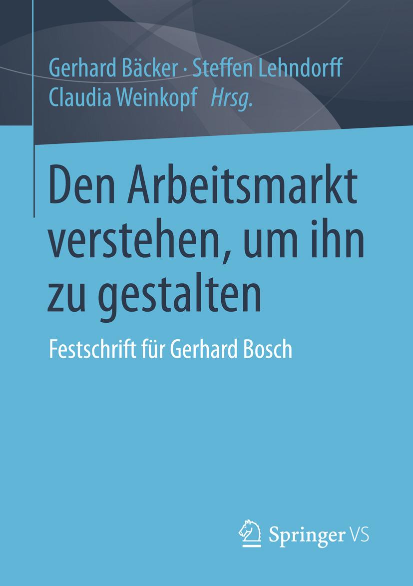 Bäcker, Gerhard - Den Arbeitsmarkt verstehen, um ihn zu gestalten, ebook