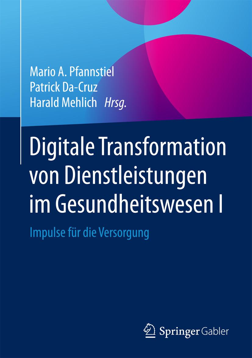 Da-Cruz, Patrick - Digitale Transformation von Dienstleistungen im Gesundheitswesen I, ebook