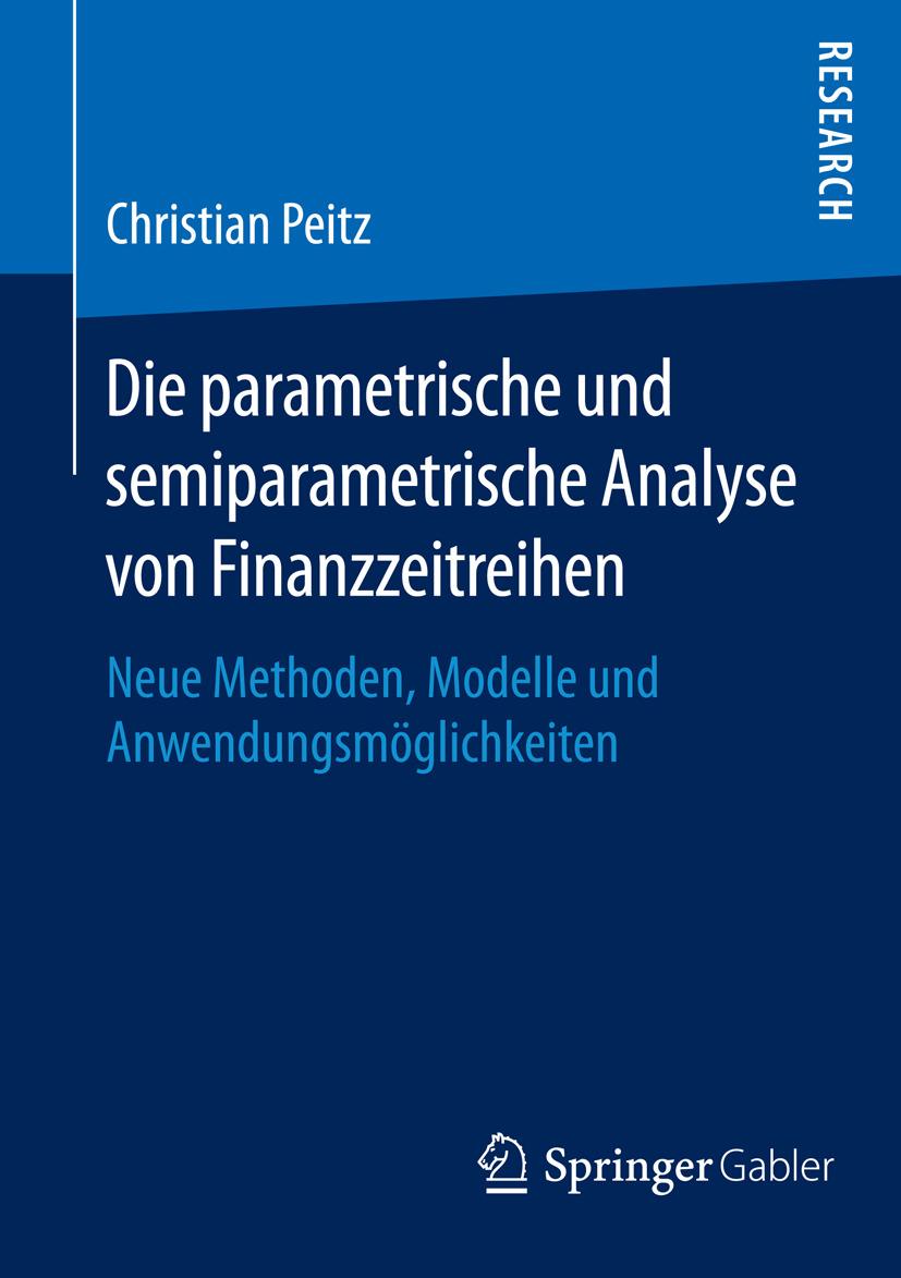Peitz, Christian - Die parametrische und semiparametrische Analyse von Finanzzeitreihen, ebook