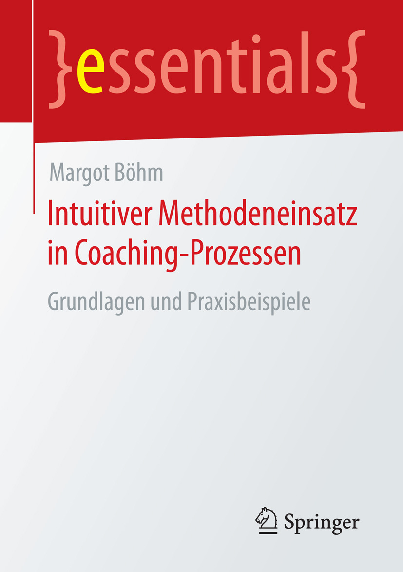 Böhm, Margot - Intuitiver Methodeneinsatz in Coaching-Prozessen, ebook