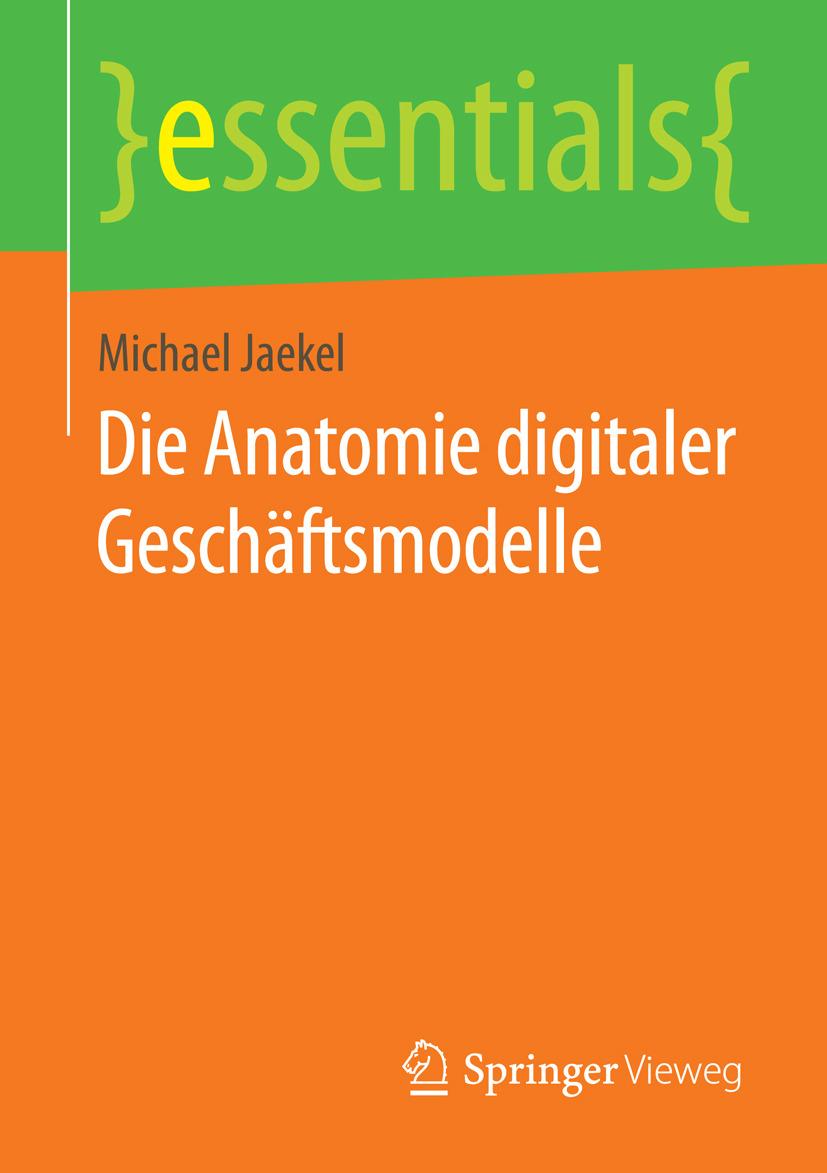 Jaekel, Michael - Die Anatomie digitaler Geschäftsmodelle, ebook