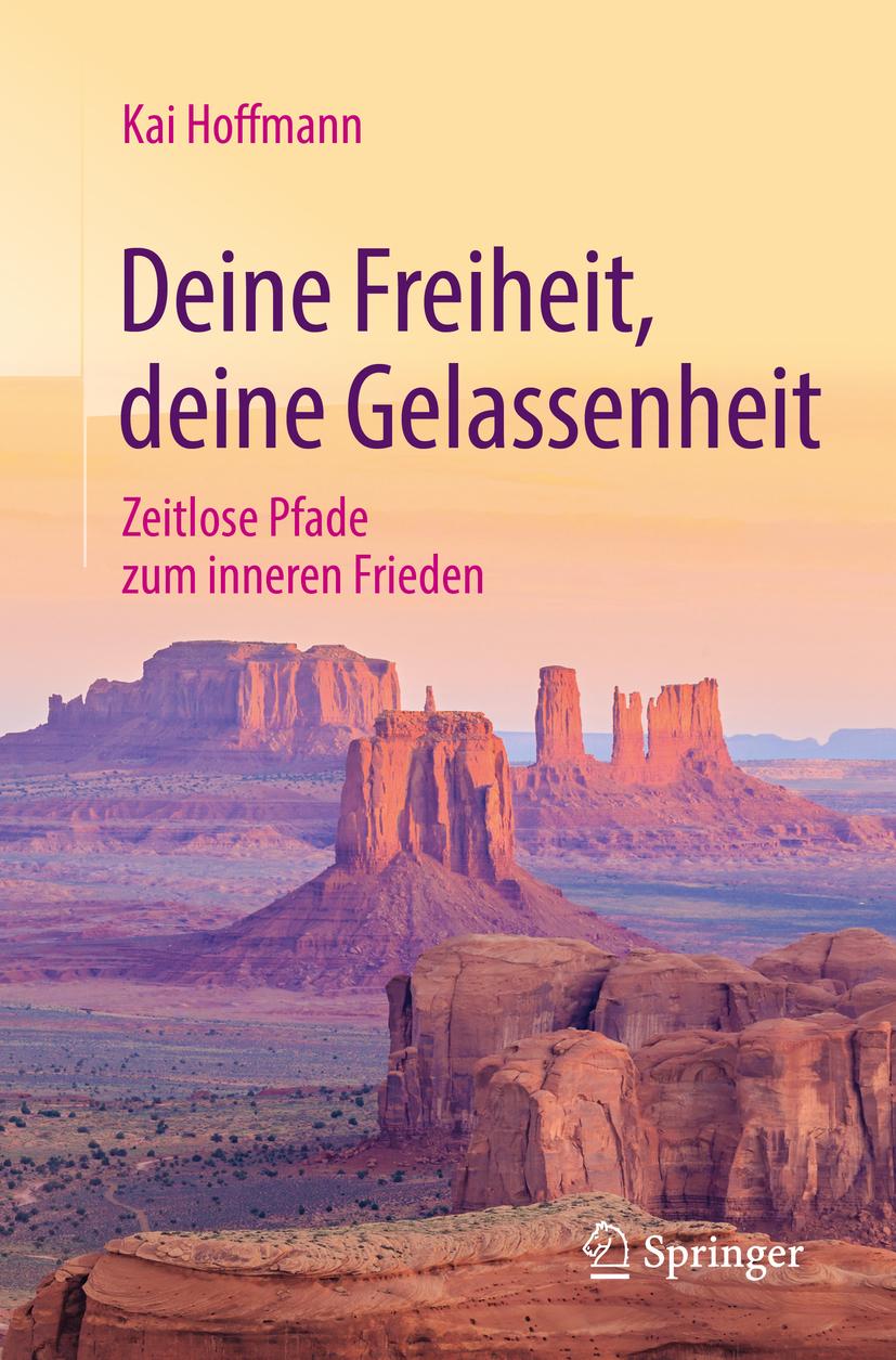 Hoffmann, Kai - Deine Freiheit, deine Gelassenheit, ebook