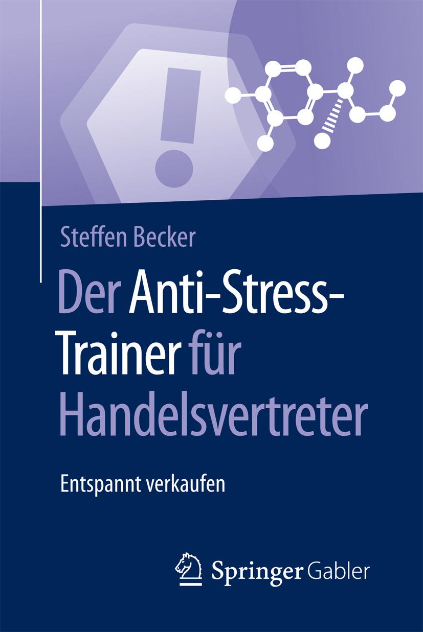 Becker, Steffen - Der Anti-Stress-Trainer für Handelsvertreter, ebook