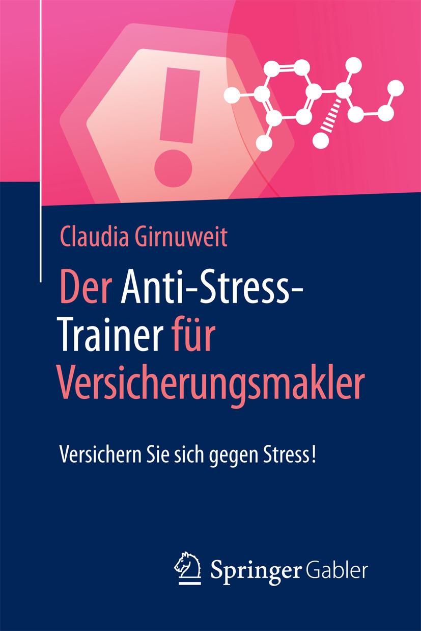 Girnuweit, Claudia - Der Anti-Stress-Trainer für Versicherungsmakler, ebook