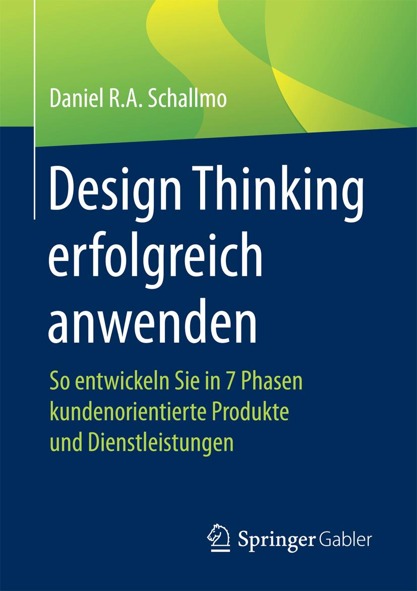 Schallmo, Daniel R.A. - Design Thinking erfolgreich anwenden, ebook