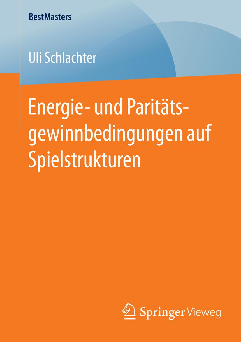 Schlachter, Uli - Energie- und Paritätsgewinnbedingungen auf Spielstrukturen, ebook
