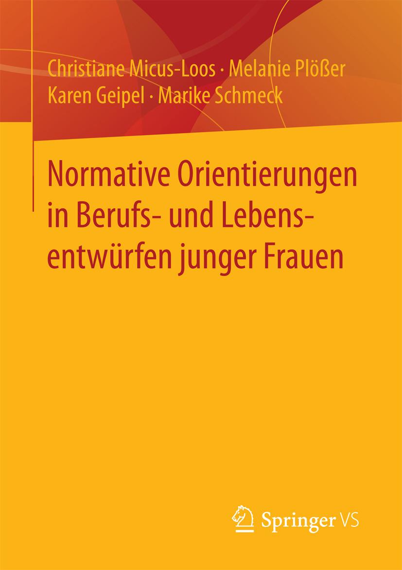 Geipel, Karen - Normative Orientierungen in Berufs- und Lebensentwürfen junger Frauen, ebook
