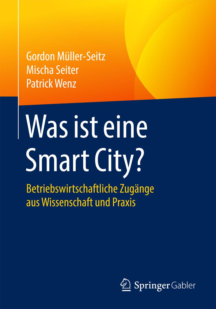 Müller-Seitz, Gordon - Was ist eine Smart City?, ebook