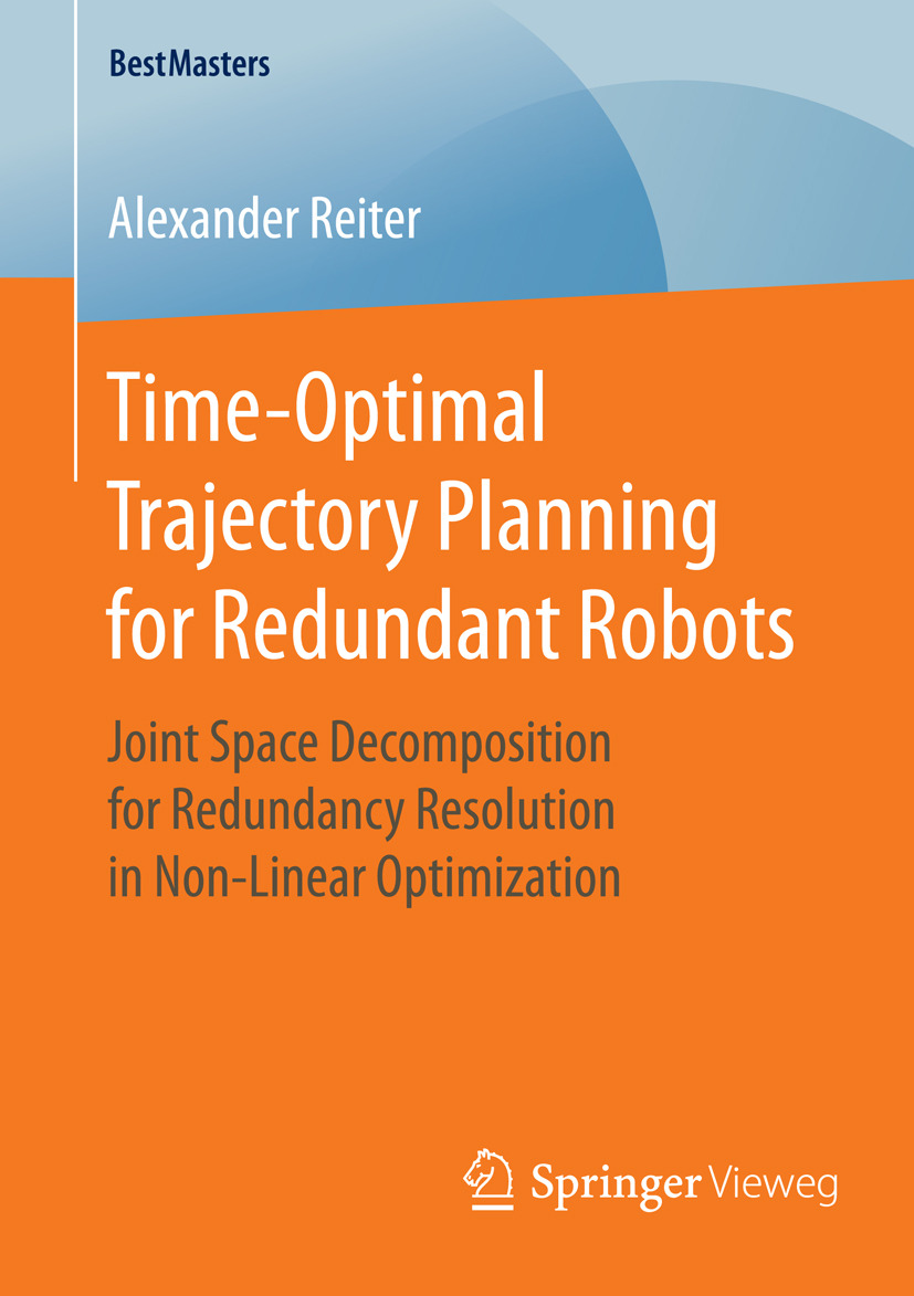 Reiter, Alexander - Time-Optimal Trajectory Planning for Redundant Robots, ebook