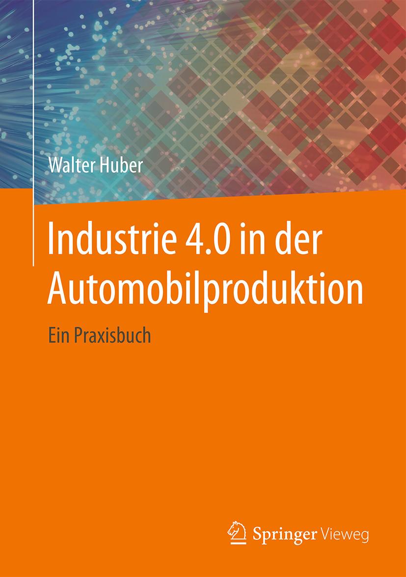 Huber, Walter - Industrie 4.0 in der Automobilproduktion, ebook