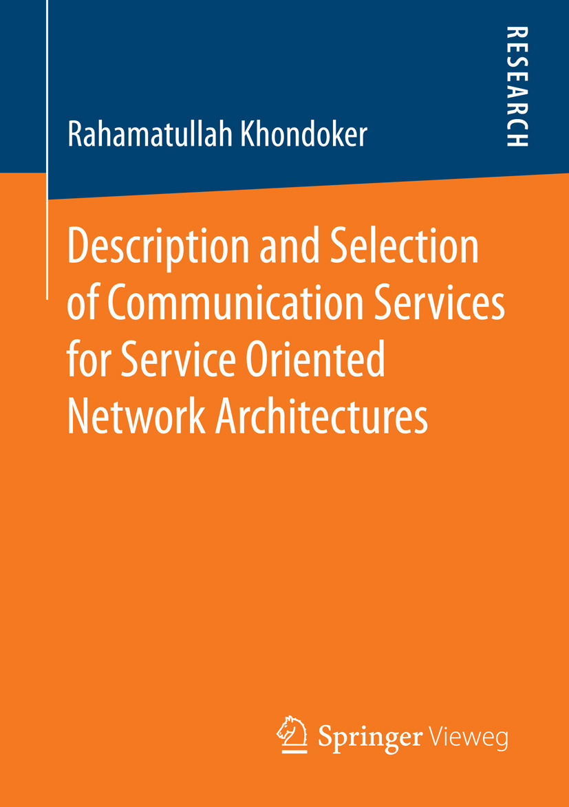 Khondoker, Rahamatullah - Description and Selection of Communication Services for Service Oriented Network Architectures, ebook