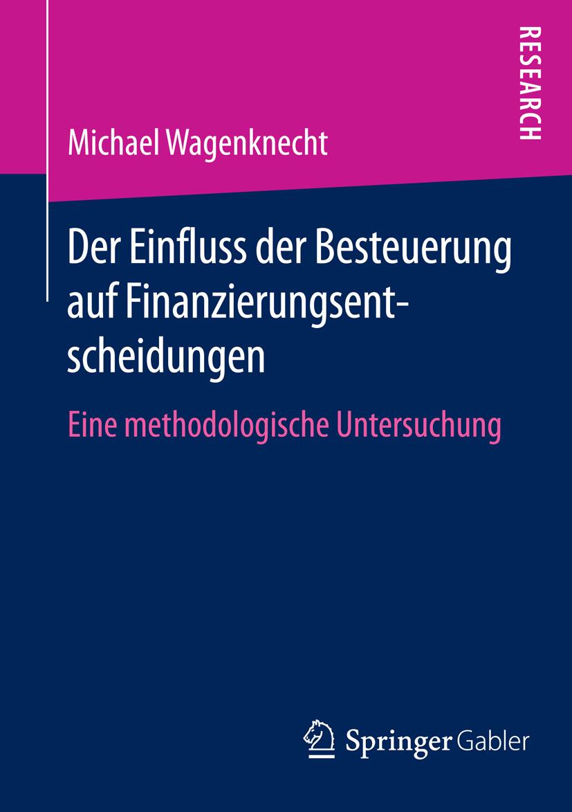 Wagenknecht, Michael - Der Einfluss der Besteuerung auf Finanzierungsentscheidungen, ebook