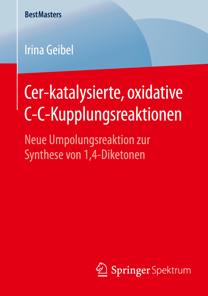 Geibel, Irina - Cer-katalysierte, oxidative C-C-Kupplungsreaktionen, ebook