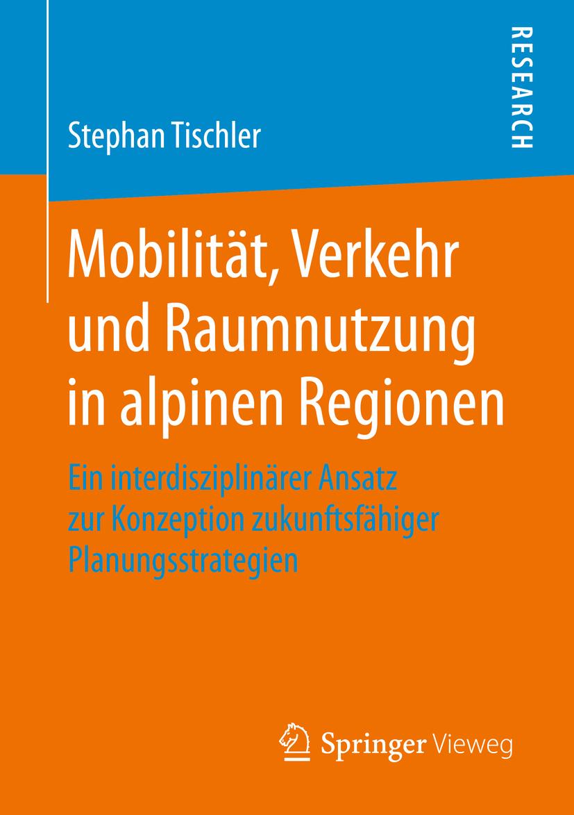 Tischler, Stephan - Mobilität, Verkehr und Raumnutzung in alpinen Regionen, ebook