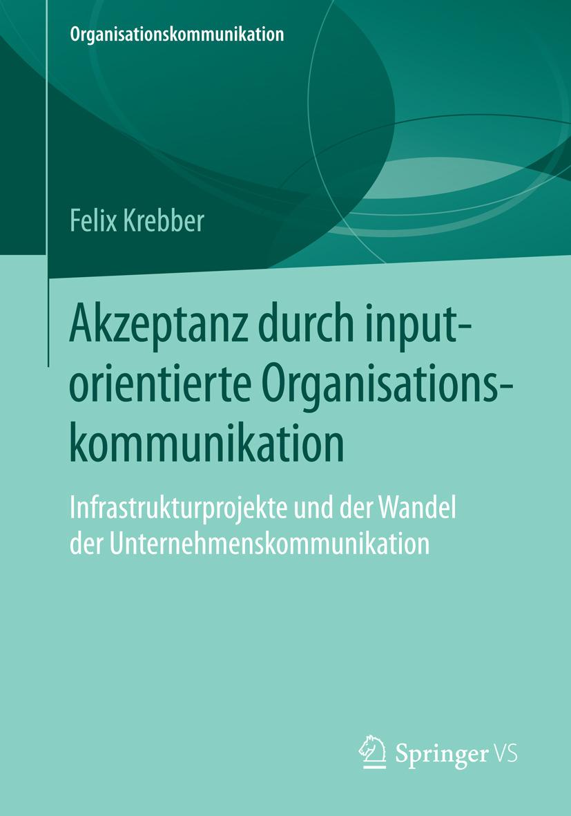 Krebber, Felix - Akzeptanz durch inputorientierte Organisationskommunikation, e-kirja