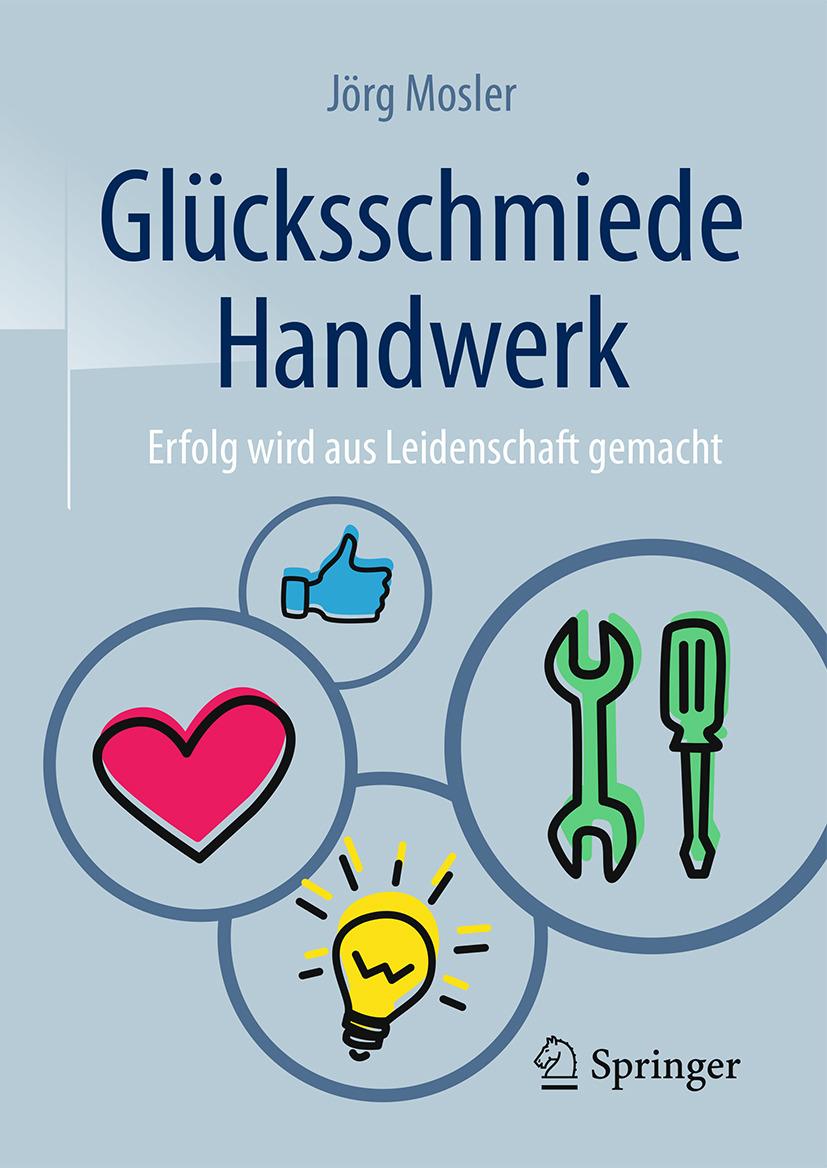 Mosler, Jörg - Glücksschmiede Handwerk, ebook