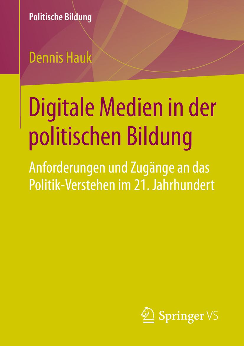Hauk, Dennis - Digitale Medien in der politischen Bildung, e-kirja