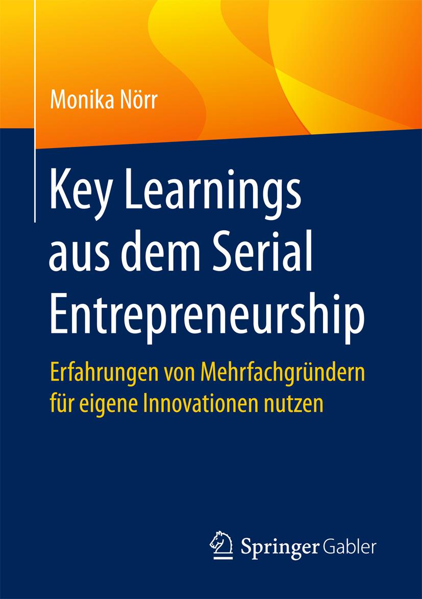Nörr, Monika - Key Learnings aus dem Serial Entrepreneurship, ebook
