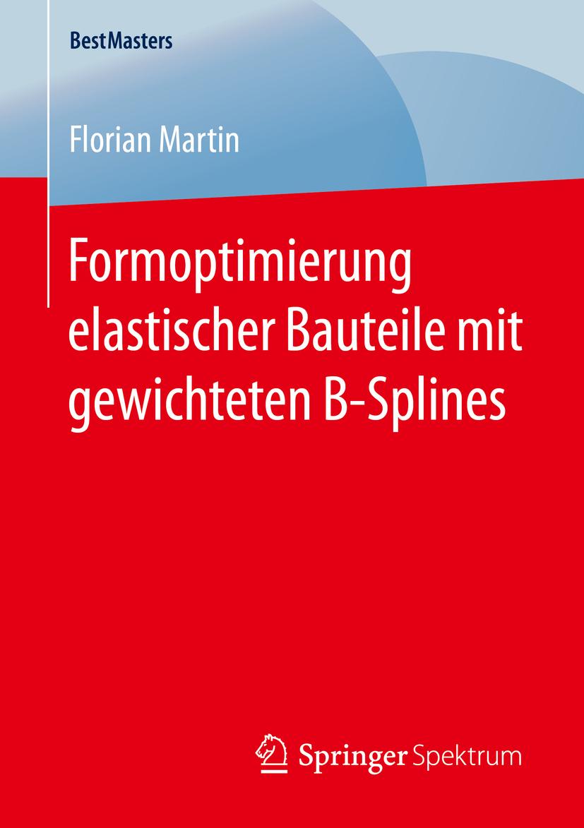 Martin, Florian - Formoptimierung elastischer Bauteile mit gewichteten B-Splines, ebook