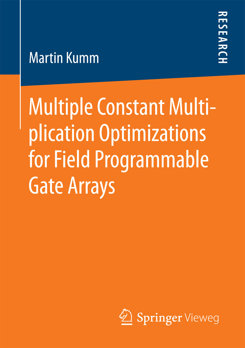 Kumm, Martin - Multiple Constant Multiplication Optimizations for Field Programmable Gate Arrays, ebook