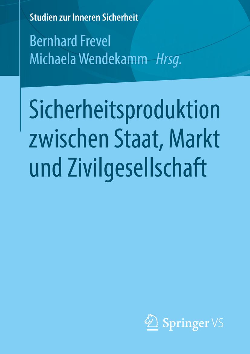 Frevel, Bernhard - Sicherheitsproduktion zwischen Staat, Markt und Zivilgesellschaft, ebook