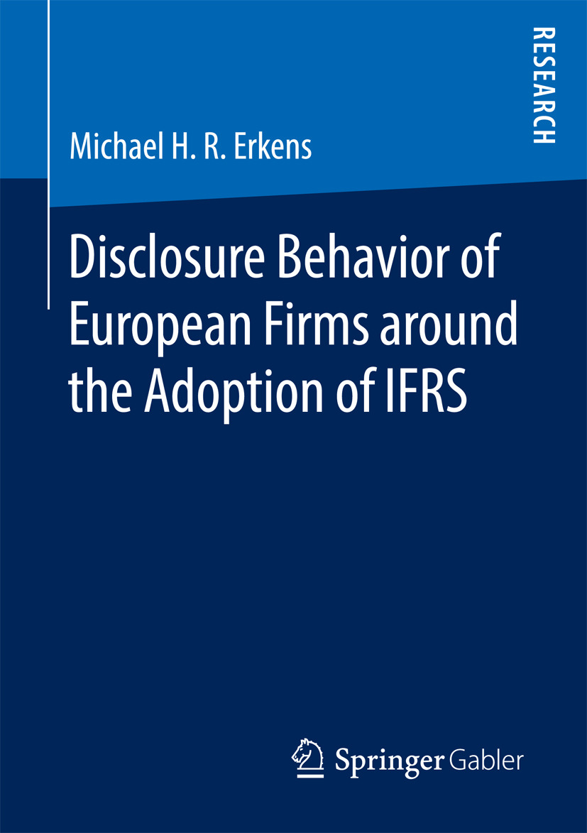 Erkens, Michael H. R. - Disclosure Behavior of European Firms around the Adoption of IFRS, ebook