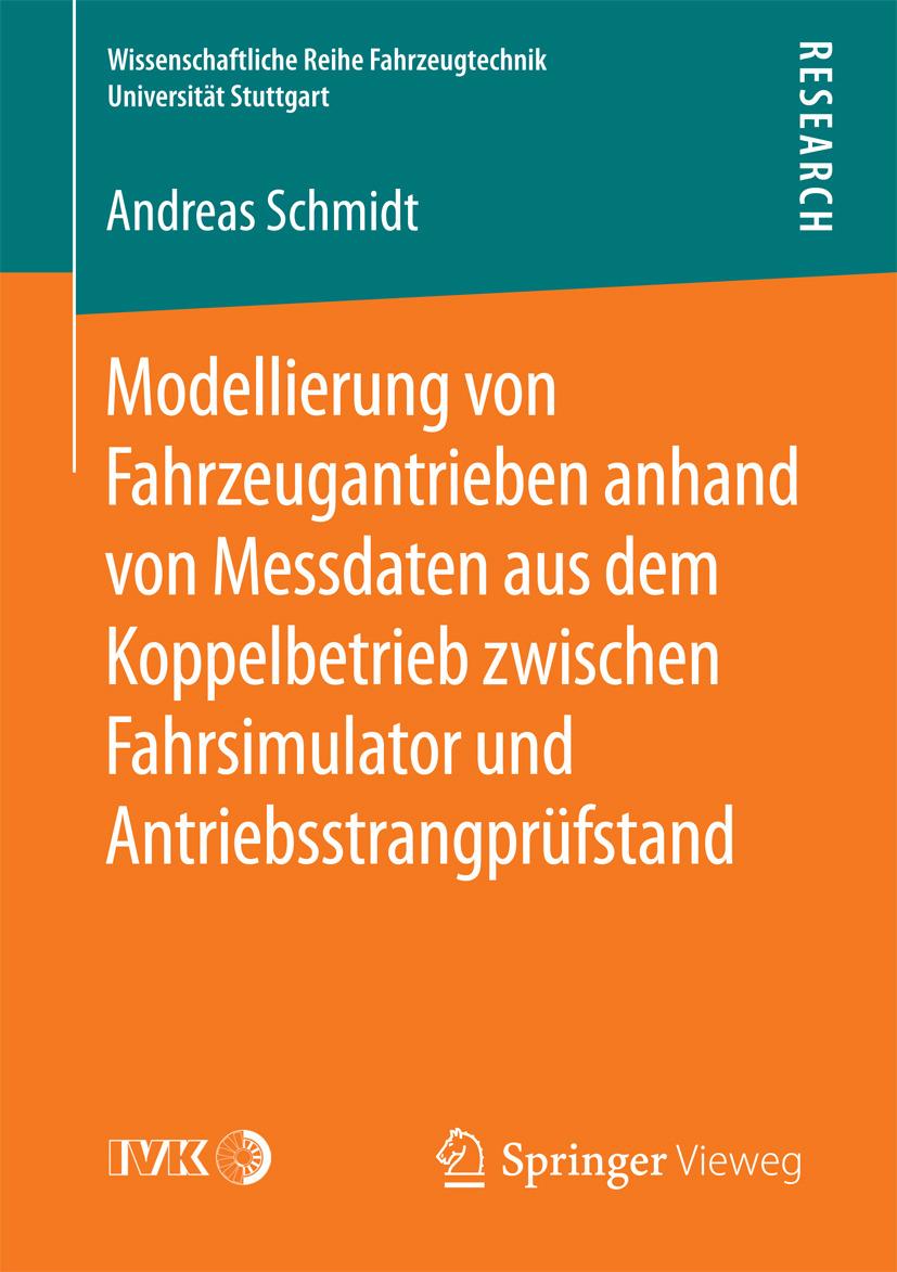 Schmidt, Andreas - Modellierung von Fahrzeugantrieben anhand von Messdaten aus dem Koppelbetrieb zwischen Fahrsimulator und Antriebsstrangprüfstand, ebook