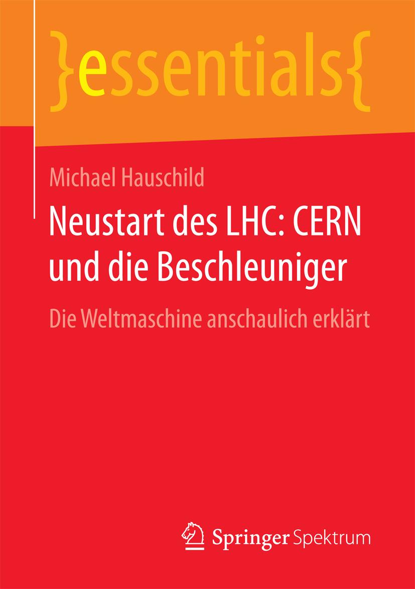 Hauschild, Michael - Neustart des LHC: CERN und die Beschleuniger, ebook
